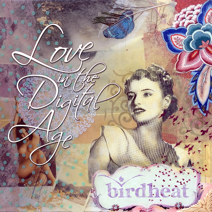 birdheat ep - Love in the Digital Age