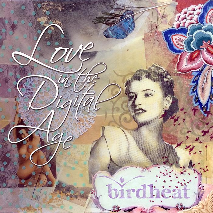 birdheat ep - Love in the Digital Age